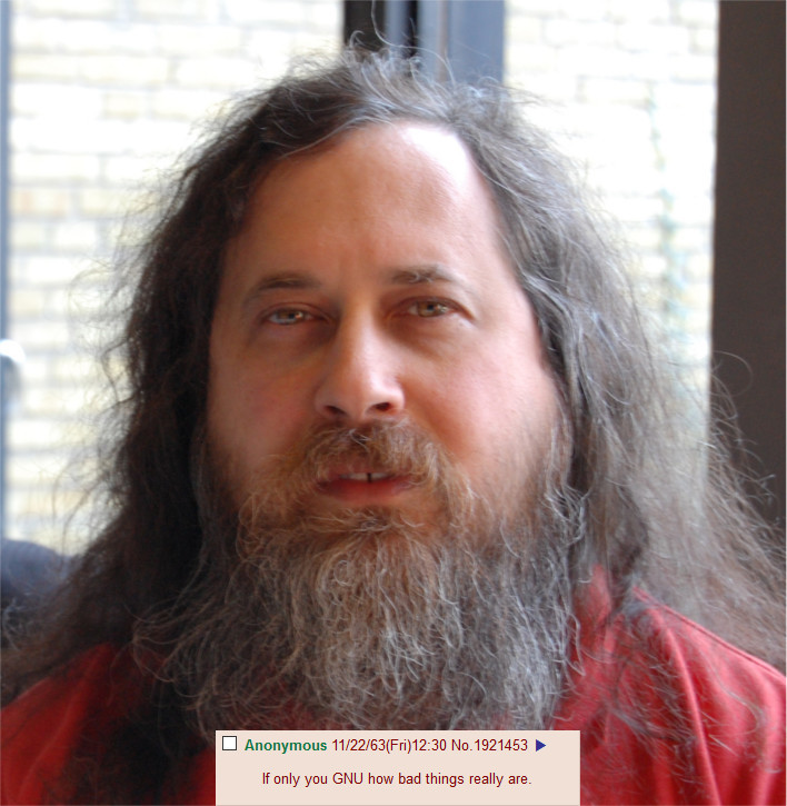 Ritchard Stallman next to 4chan post saying: if only you GNU how bad things really are